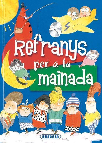REFRANYS PER A LA MAINADA
