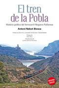 EL TREN DE LA POBLA : HISTÒRIA GRÀFICA DEL FERROCARRIL NOGUERA PALLARESA