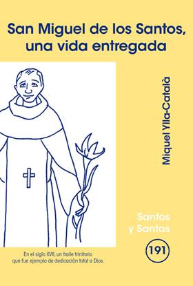 SAN MIGUEL DE LOS SANTOS, UNA VIDA ENTREGADA.
