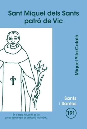 SANT MIQUEL DELS SANTS, PATRÓ DE VIC.