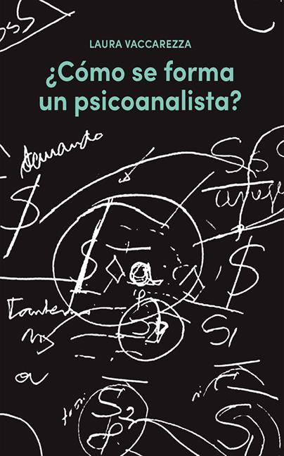 ¿CÓMO SE FORMA UN PSICOANALISTA?.