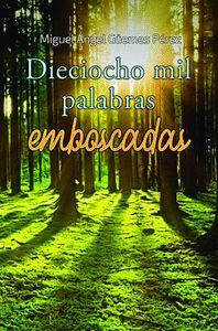 DIECIOCHO MIL PALABRAS EMBOSCADAS