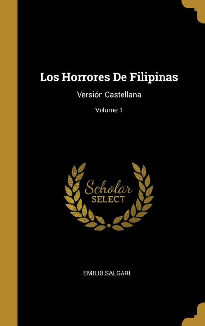 LOS HORRORES DE FILIPINAS. VERSIÓN CASTELLANA; VOLUME 1
