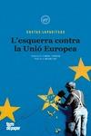 L´ESQUERRA CONTRA LA UNIÓ EUROPEA.
