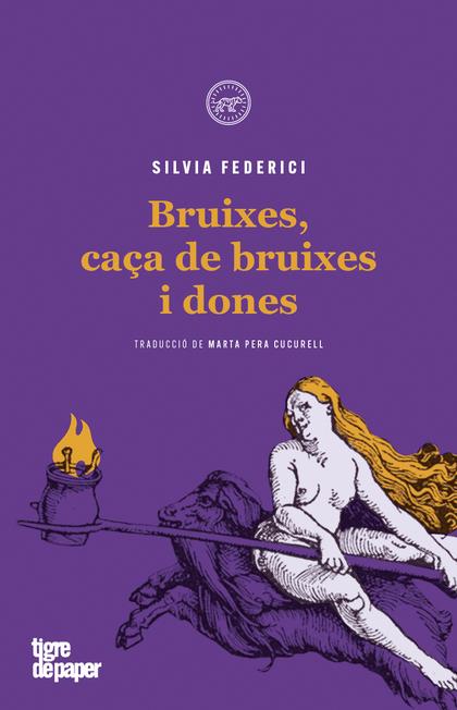 BRUIXES, CAÇA DE BRUIXES I DONES.