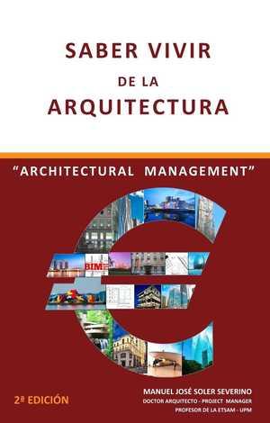 SABER VIVIR DE LA ARQUITECTURA  /  ARQUITECTURAL MANAGEMENT.