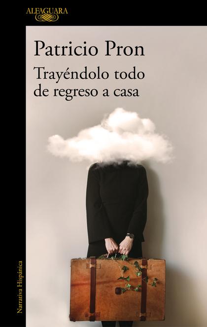 TRAYÉNDOLO TODO DE REGRESO A CASA                                               RELATOS 1990-20