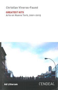 GREATEST HITS. ARTE EN NUEVA YORK, 2001-2015