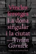 VINCLES FEROTGES I LA DONA SINGULAR I LA CIUTAT.