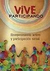 VIVE PARTICIPANDO : ENVEJECIMIENTO ACTIVO Y PARTICIPACIÓN SOCIAL