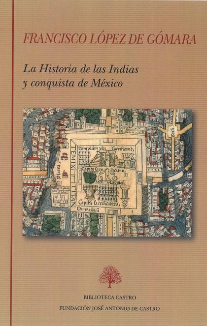 LA HISTORIA DE LAS INDIAS Y CONQUISTA DE MEXICO.