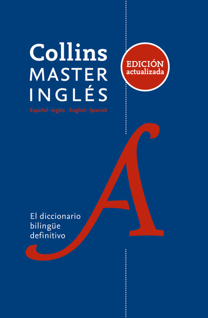 MASTER INGLÉS. DICCIONARIO BILINGÜE ESPAÑOL-INGLÉS \ ENGLISH-SPANISH