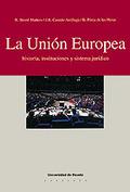 La Unión Europea historia, instituciones y sistema jurídico