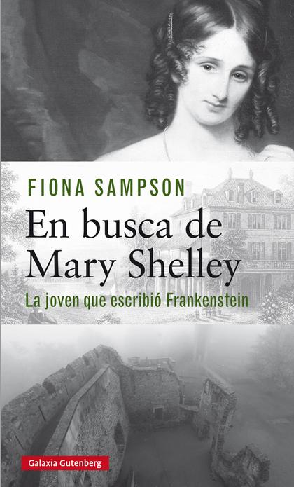EN BUSCA DE MARY SHELLEY                                                        LA CHICA QUE ES