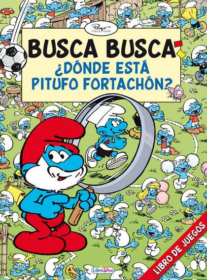 LOS PITUFOS BUSCA-BUSCA. ¿DÓNDE ESTÁ PITUFO FORTACHÓN?