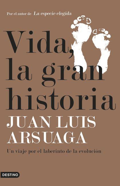 VIDA, LA GRAN HISTORIA. UN VIAJE POR EL LABERINTO DE LA EVOLUCIÓN