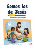 SOMOS LOS DE JESÚS (MATERIALES PARA PADRES) INICIACIÓN A LA VIDA CRISTIANA 1    MATERIALES COMP