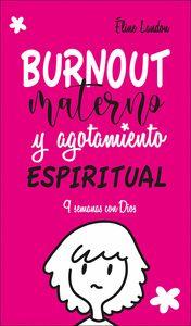 BURNOUT MATERNO Y AGOTAMIENTO ESPIRITUAL