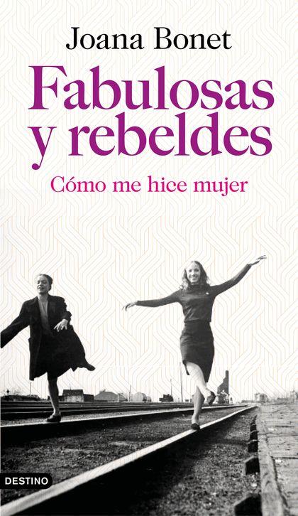 FABULOSAS Y REBELDES