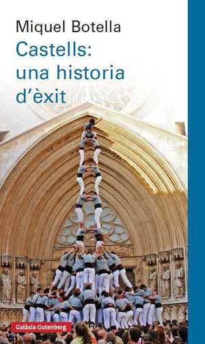 CASTELLS: UNA HISTÒRIA D´ÈXIT.