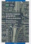 GRANDES ESPACIOS GEOGRÁFICOS. EL MUNDO DESARROLLADO