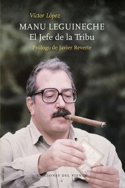 MANU LEGUINECHE.EL JEFE DE LA TRIBU