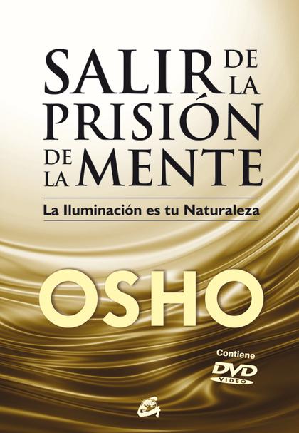 SALIR DE LA PRISIÓN DE LA MENTE (E-BOOK). LA ILUMINACIÓN ES TU NATURALEZA