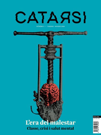 CATARSI #3 L´ERA DEL MALESTAR. CLASSE, CRISI I SALUT MENTAL