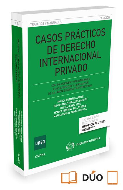 CASOS PRÁCTICOS DE DERECHO INTERNACIONAL PRIVADO ( PAPEL + E-BOOK ). CON SOLUCIONES Y ORIENTACI