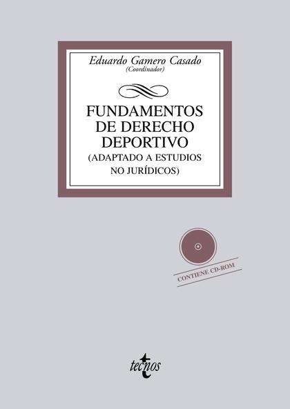 FUNDAMENTOS DE DERECHO DEPORTIVO : ADAPTADO A ESTUDIOS NO JURÍDICOS