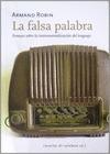 LA FALSA PALABRA. ENSAYOS SOBRE LA ISNTRUMENTALIZACION DEL LENGUAJE