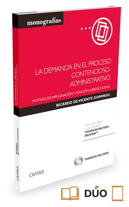 LA DEMANDA EN EL PROCESO CONTENCIOSO-ADMINISTRATIVO ( PAPEL + E-BOOK ). MOTIVOS DE IMPUGNACIÓN