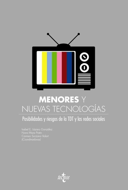 MENORES Y NUEVAS TECNOLOGÍAS : POSIBILIDADES Y RIESGOS DE LA TDT Y LAS REDES SOCIALES
