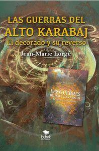 LAS GUERRAS DEL ALTO KARABAJ - EL DECORADO Y SU REVERSO