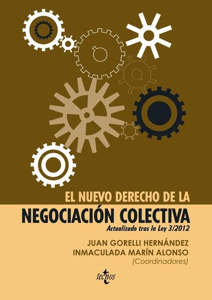 EL NUEVO DERECHO DE LA NEGOCIACIÓN COLECTIVA. ACTUALIZADO TRAS LA LEY 3/2012