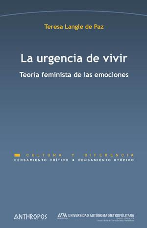 LA URGENCIA DE VIVIR. TEORÍA FEMINISTA DE LAS EMOCIONES