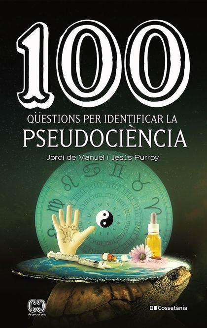 100 QUESTIONS PER IDENTIFICAR LA PSEUDOCIENCIA CATALAN