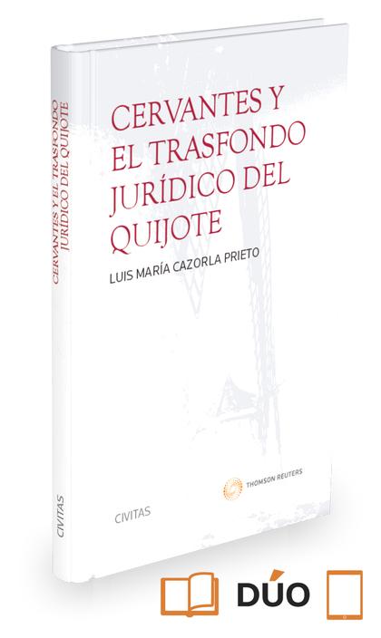 CERVANTES Y EL TRASFONDO JURÍDICO DEL QUIJOTE ( PAPEL + E-BOOK ).