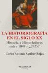 LA HISTORIOGRAFÍA EN EL SIGLO XX: HSITORIA E HISTORIADORES ENTRE 1848 Y ¿2025?