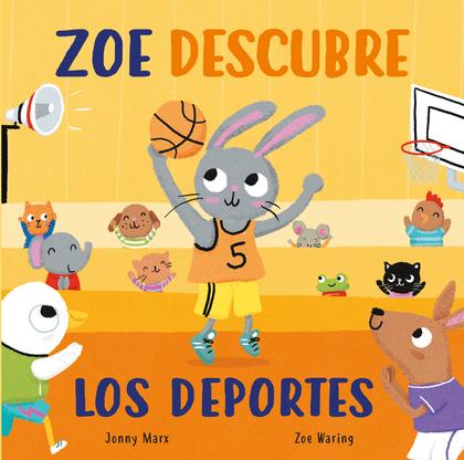 ZOE DESCUBRE LOS DEPORTES (PEQUEÑAS MANITAS).