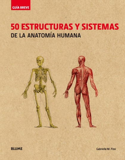 GUÍA BREVE. 50 ESTRUCTURAS Y SISTEMAS DE LA ANATOMÍA HUMANA (RÚSTICA).