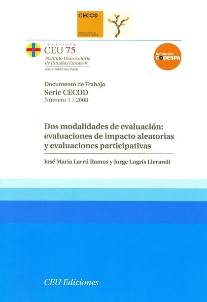 DOS MODALIDADES DE EVALUACIÓN : EVALUACIONES DE IMPACTO ALEATORIAS Y EVALUACIONES PARTICIPATIVA