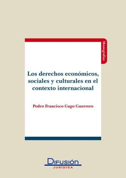 Los derechos económicos, sociales y culturales en el contexto internacional