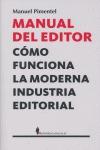 MANUAL DEL EDITOR: CÓMO FUNCIONA LA MODERNA INDUSTRIA EDITORIAL