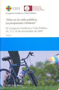 ACTAS IX CONGRESO CATÓLICOS Y VIDA PÚBLICA. DIOS EN LA VIDA PÚBLICA. LA PROPUEST