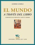 EL MUNDO A TRAVÉS DEL LIBRO. A PROPÓSITO DE CERVANTES, ELIAS CANETTI Y BOHUMIL HRABAL