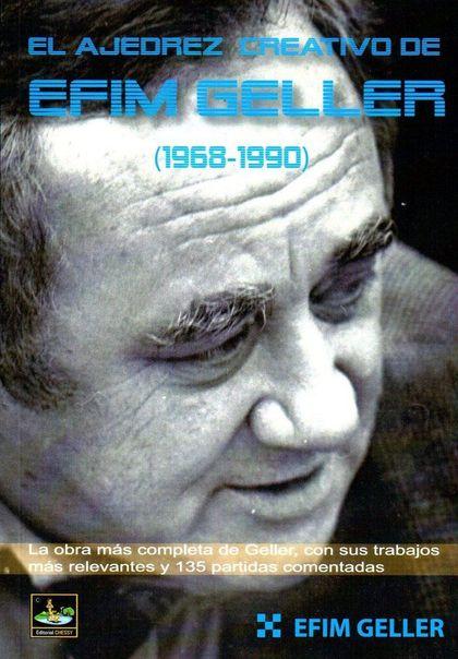 AJEDREZ CREATIVO DE EFIM GELLER 1968 1990.