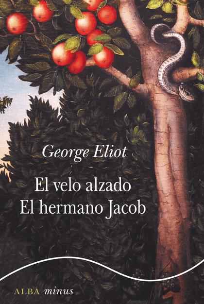 EL VELO ALZADO ; EL HERMANO JACOB.