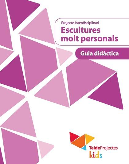 ESCULTURES MOLT PERSONALS - RECURSOS PER AL PROFESSORAT