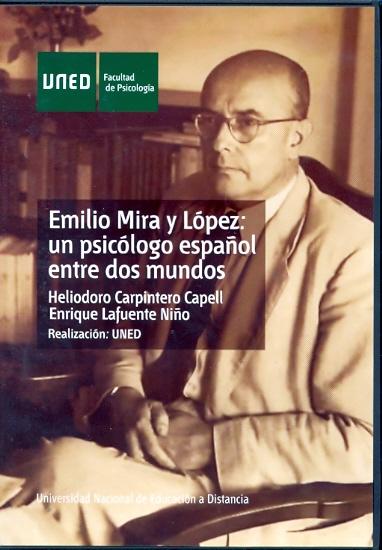 EMILIO MIRA Y LÓPEZ : UN PSICÓLOGO ESPAÑOL ENTRE DOS MUNDOS